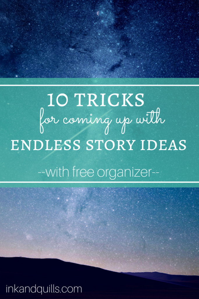 10 Tricks For Coming Up With Endless Story Ideas
