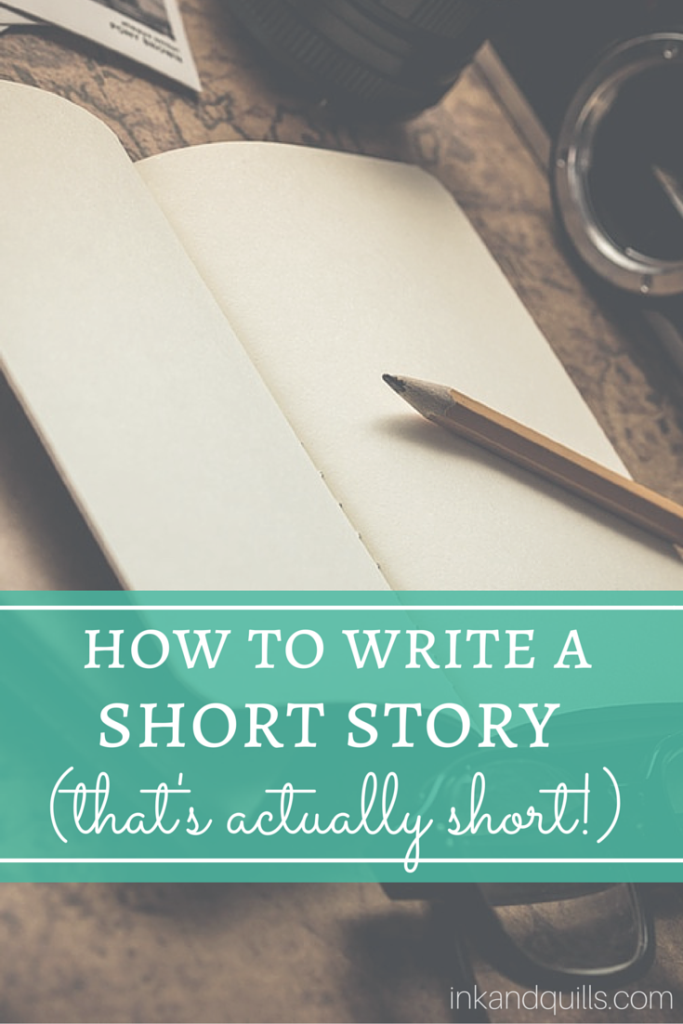 How to Write a Short Story (That's Actually Short!) - Ink and Quills